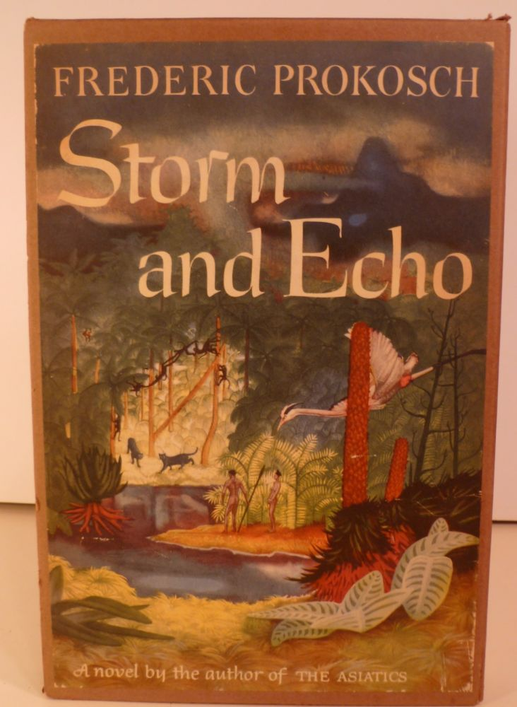 Storm and Echo. Frederic Prokosch.