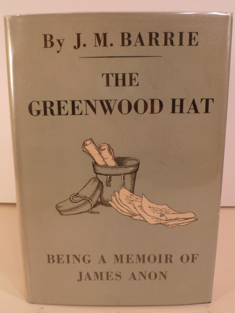 The Greenwood Hat. Being a Memoir of James Anon 1885-1887. Mrs. Emily R. Barnes.