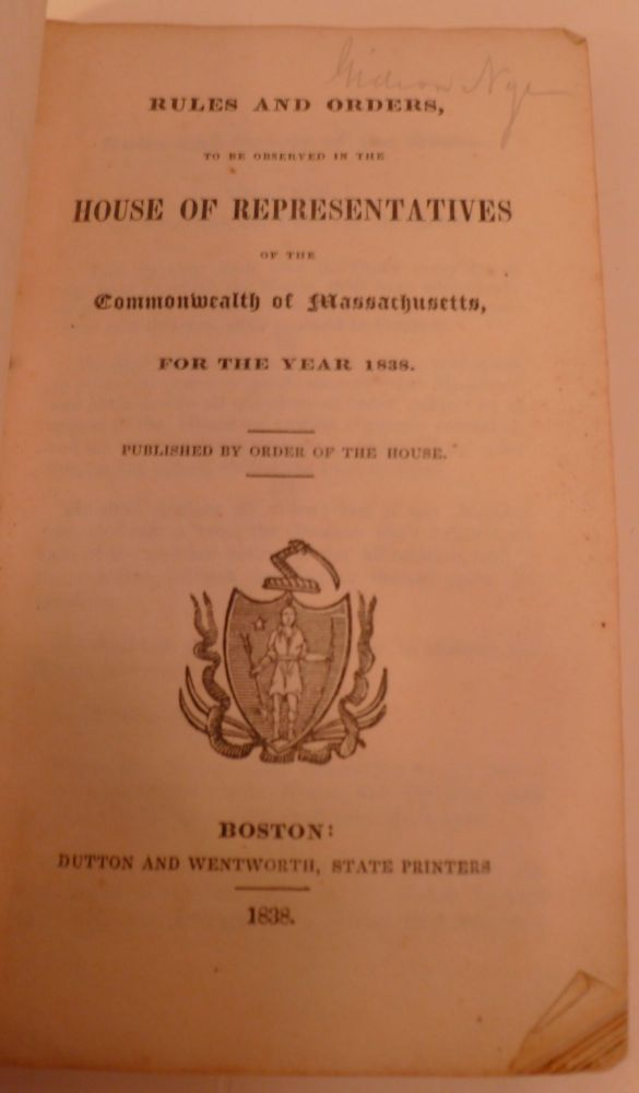 Rules and Orders, To Be Observed In The House Of Representatives Of The Commonwealth Of Massachusetts For The Year 1838
