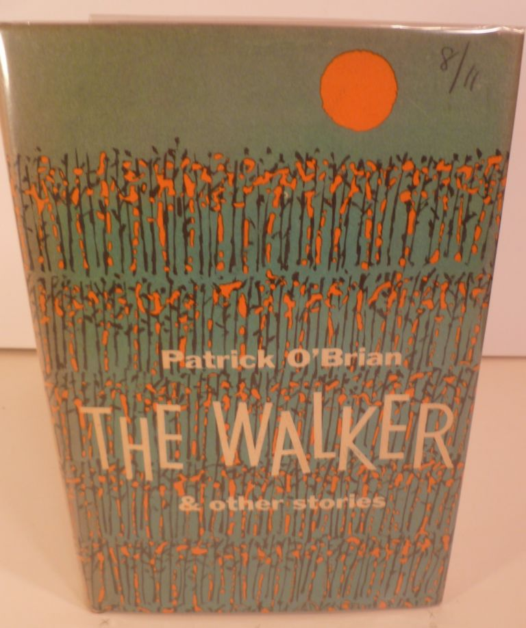 The Walker & Other Stories. Patrick O'Brian.