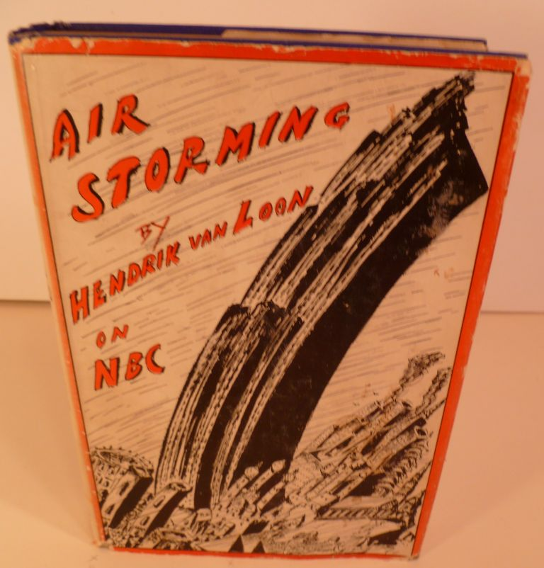 Air Storming. A Collectiion Of 40 Radio Talks. Hendrik Willem Van Loon.