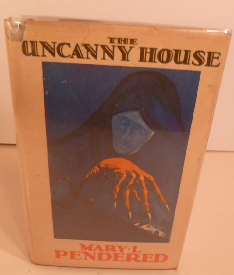 The Uncanny House. Mary L. Pendered.