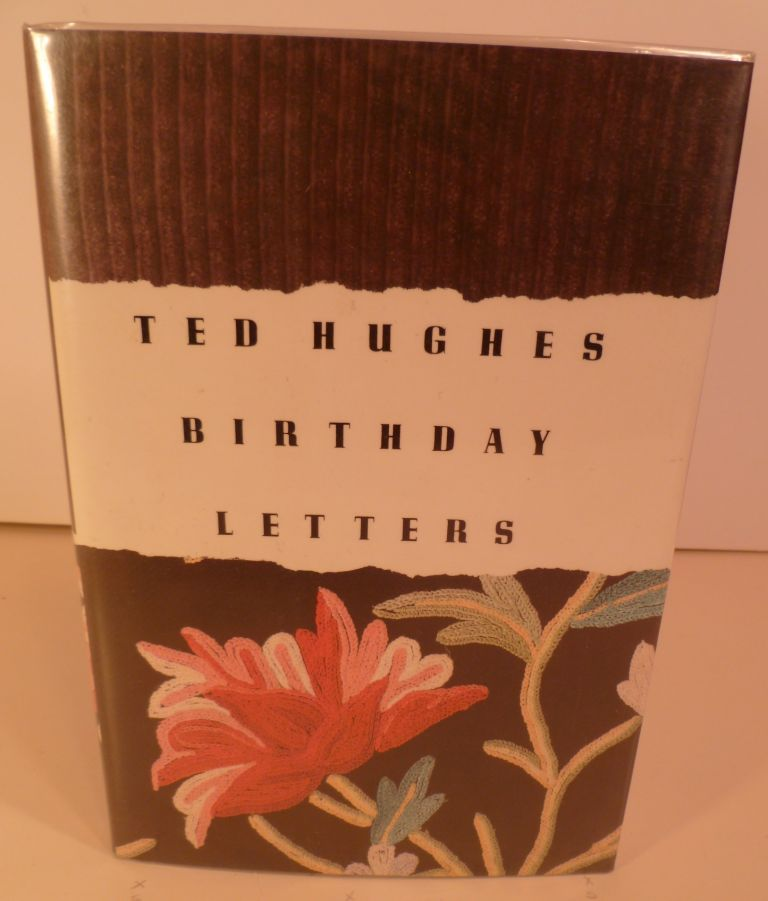 Birthday Letters. Ted Hughes.