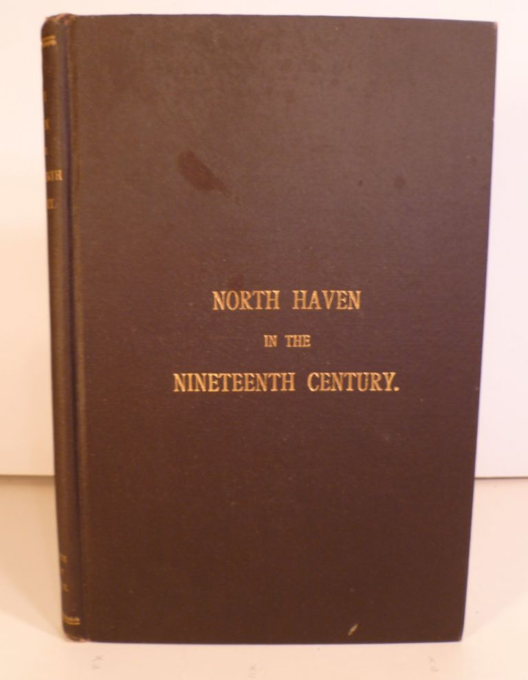 North Haven in the Nineteenth Century. sheldon B. Thorpe.