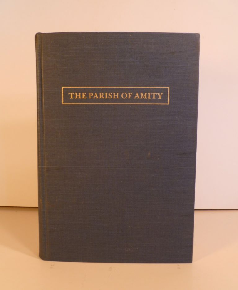 The Parish of Amity. A History of the First Church of Christ, Woodbridge 1738-1904. Reverdy Whitlock.