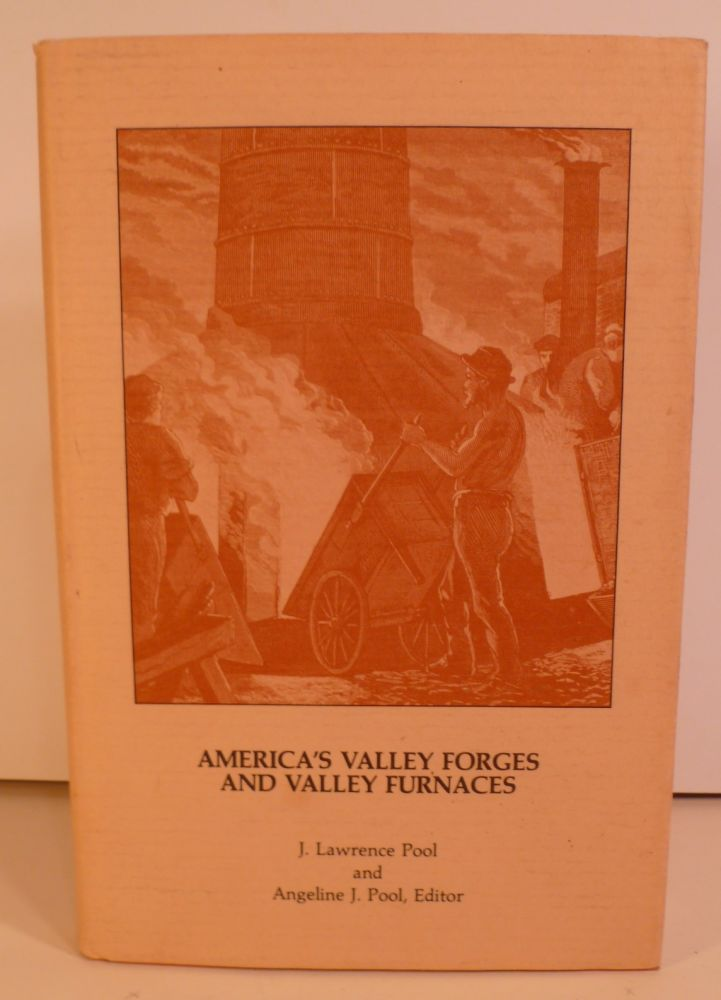 America's Valley Forges and Valley Furnaces. J. Lawrence Pool.