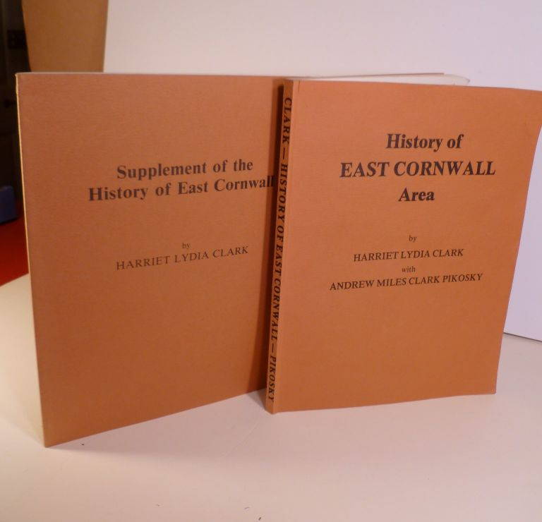 History of East Cornwall Area. (with) Supplement of the History of East Cornwall. Harriet Lydia Clark, Andrew Miles Pikosky.