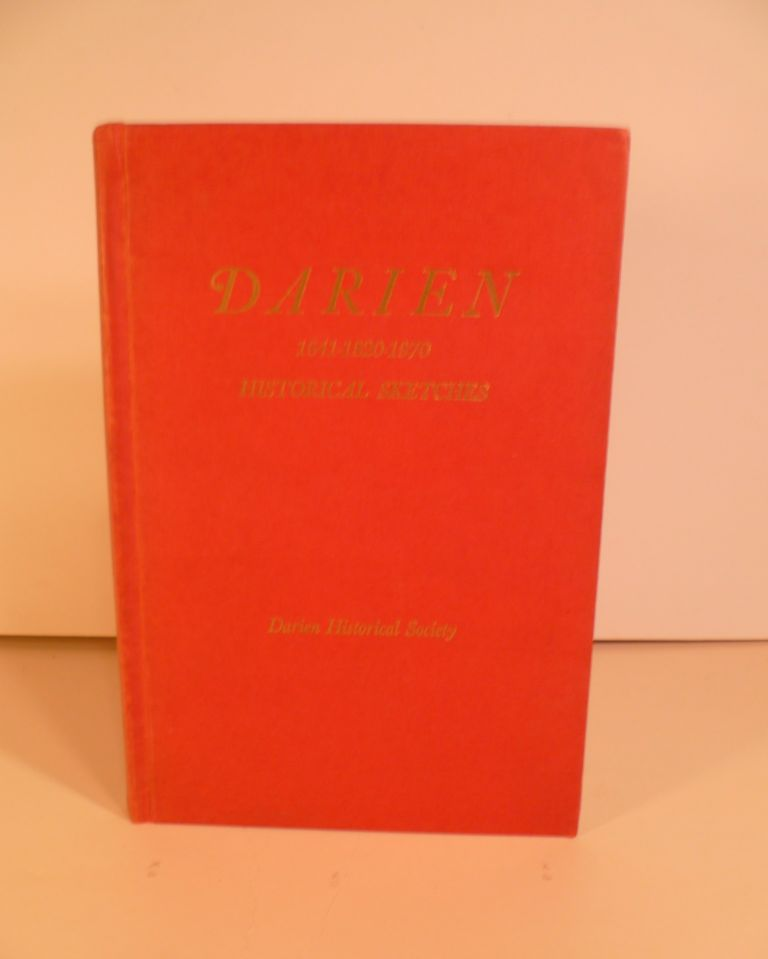 Darien 1641-1820-1970 Historical Sketches. T. G. Cooke.