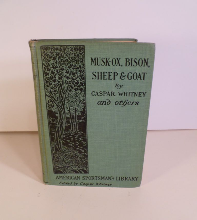 Must-ox, Bison, Sheep & Goat. Caspar. Grinnel Whitney, Owen, Bird George. Wister.