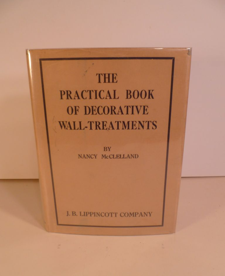The Practical Book Of Decorative Wall-Treatments. Nancy McClelland.