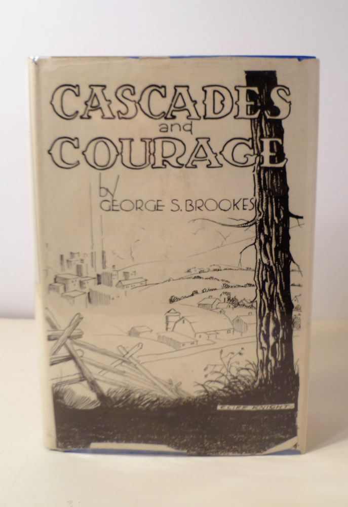 CASCADES AND COURAGE. George S. Ph D. Brookes.