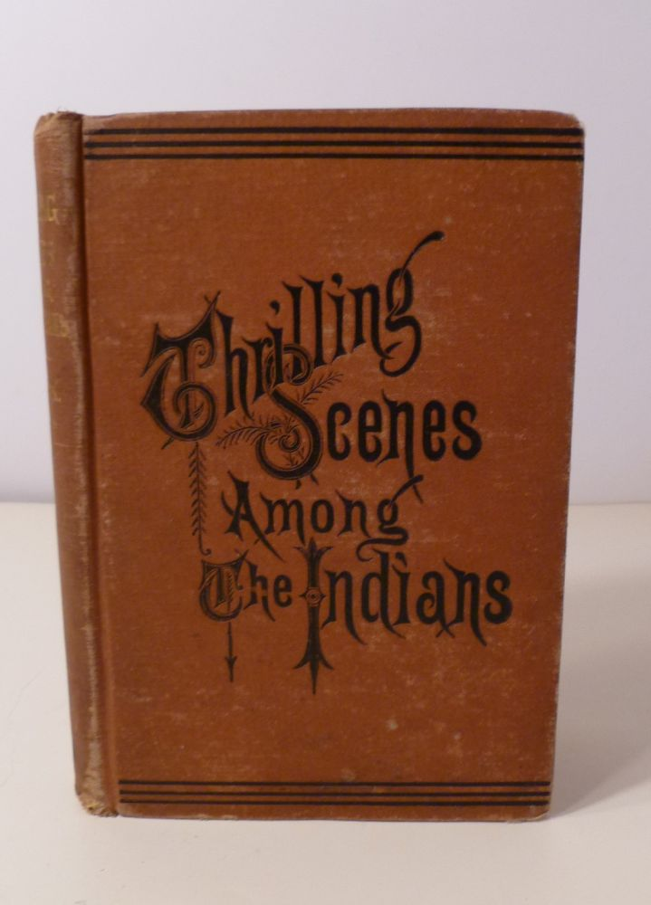 THRILLING SCENES AMOUNG THE INDIANS. T. M. Newson.