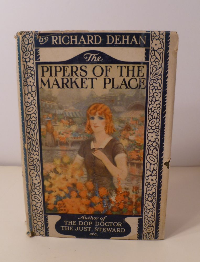 The Pipers of the Market Place. Richard Dehan.