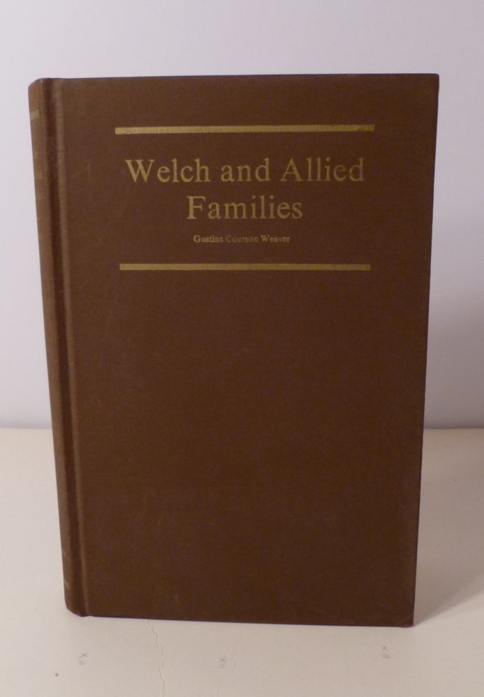 Weltch and Allied Families. Gustine Courson Weaver, Mrs. Clifford Weaver.