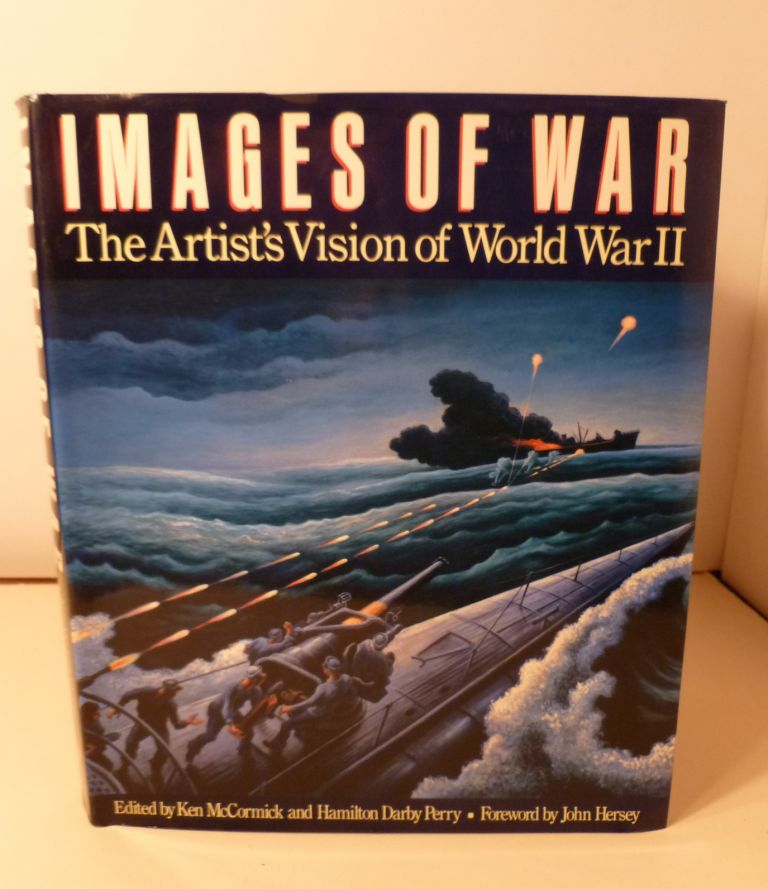 Images Of War. The Artist's Vision Of World War II. Ken McCormick, Hamilton Darby Perry.