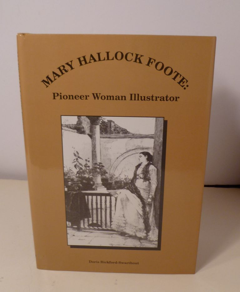 Mary Hallock Foote: Pioneer Woman Illustrator. Doris Bickford-Swarthout.