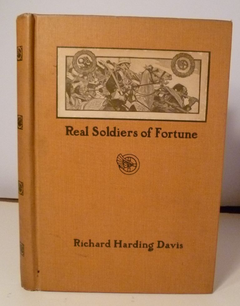 Real Soldiers Of Fortune. Richard Harding Davis.