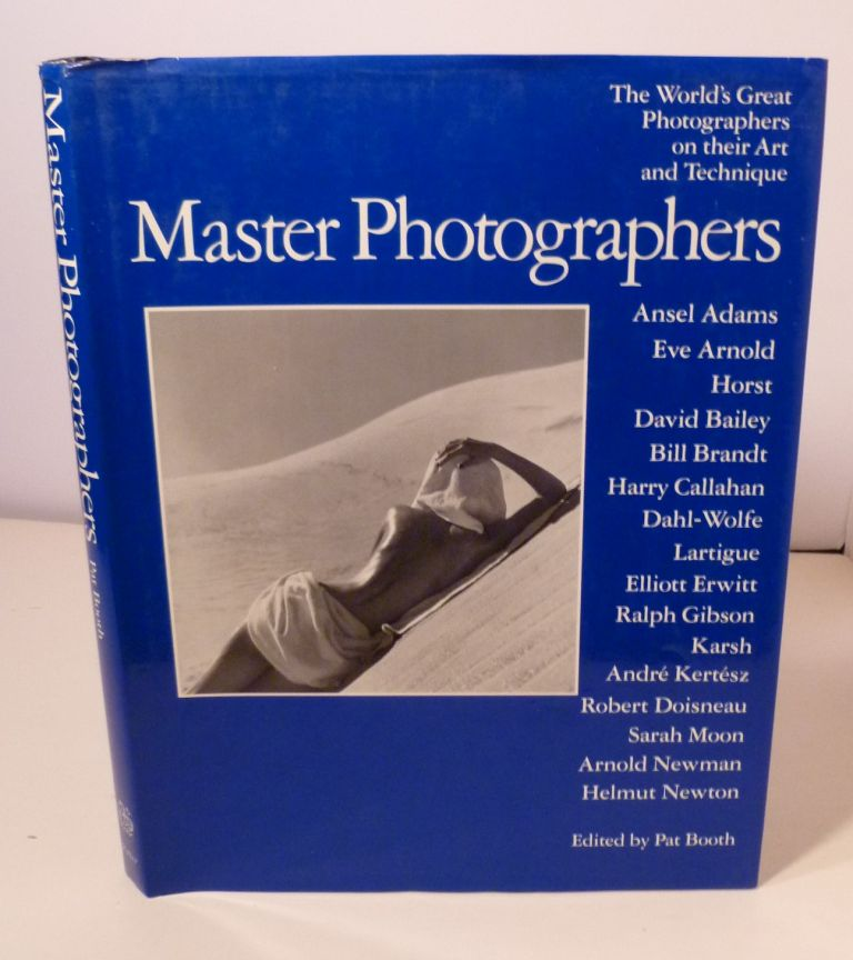 Master Photographers. The World's Great Photographers On Their Art and Technique. Pat Booth.