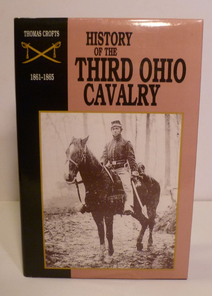 THE THIRD OHIO VETERAN VOLUNTEER CAVALRY. Thomas Crofts.