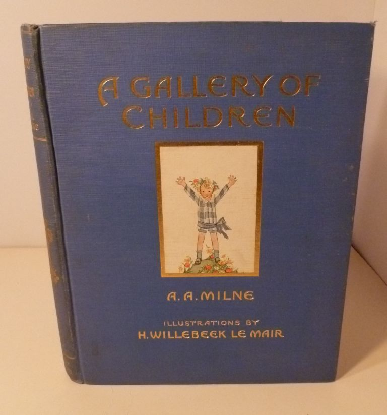 A Gallery Of Children. A. A. Milne.