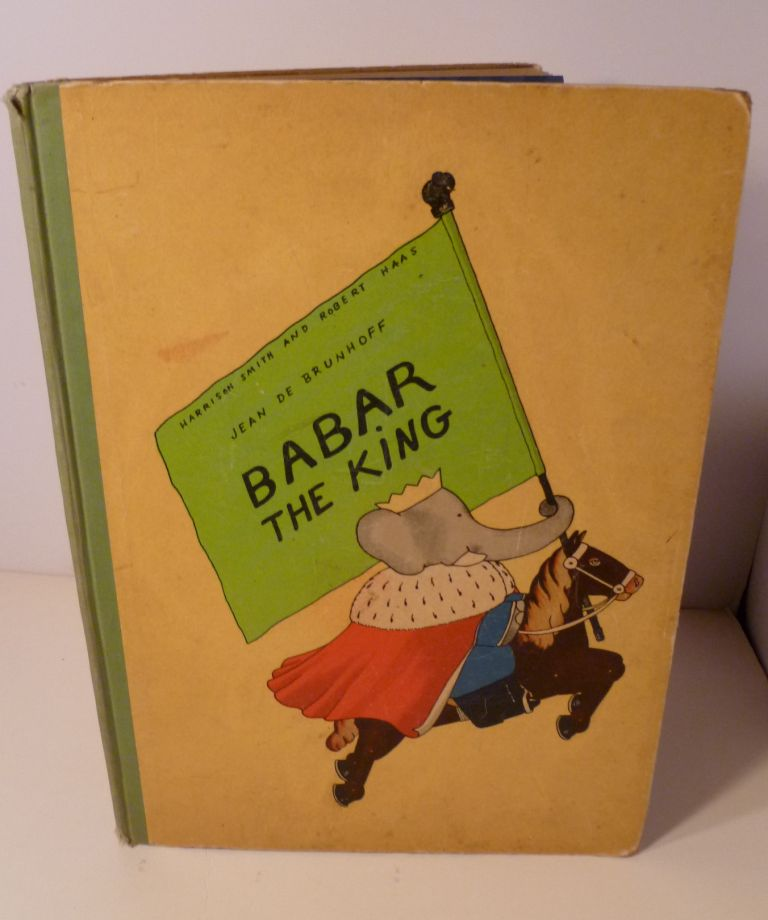Babar The King. Translated from the French By Merle Haas. Jean De Brunhoff.