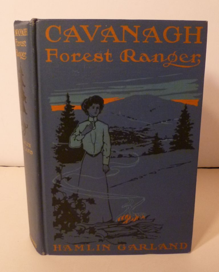 CAVANAGH FOREST RANGER; A Romance Of The Moutain West. Hamlin Garland.