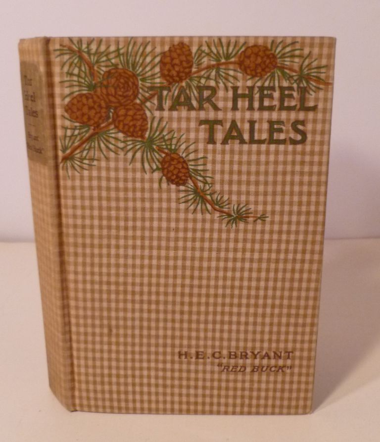 Tar Heel Tales. H. E. C. '' Red Buck'' Bryant.