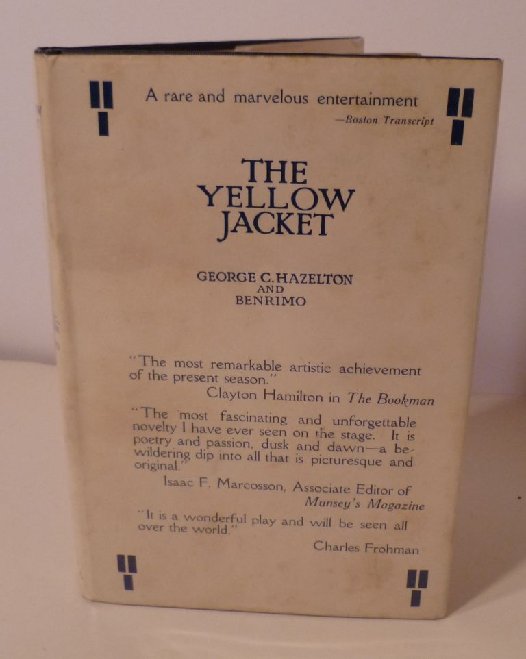 The Yellow Jacket. A Chinese Play Done in a Chinese Manner. In Three Acts. George C. And Benrimo Hazelton.