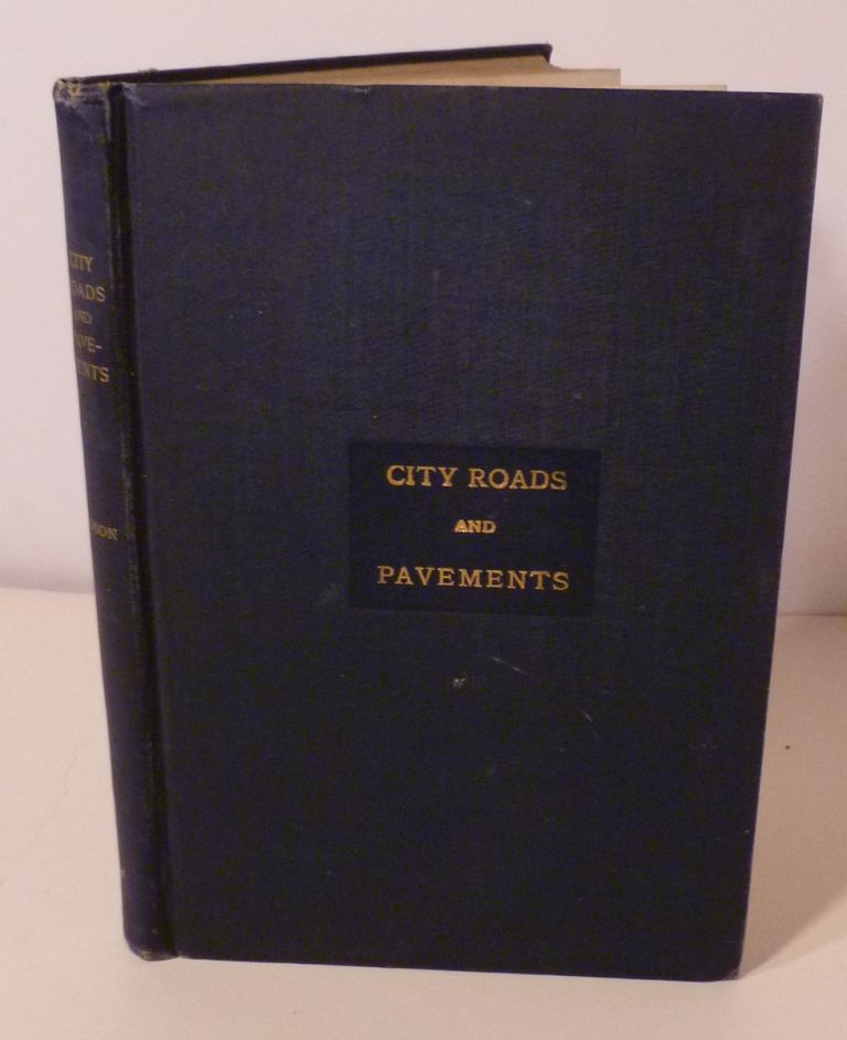 City Roads And Pavements Suited To Cities Of Moderate Size. William Pierson Judson.