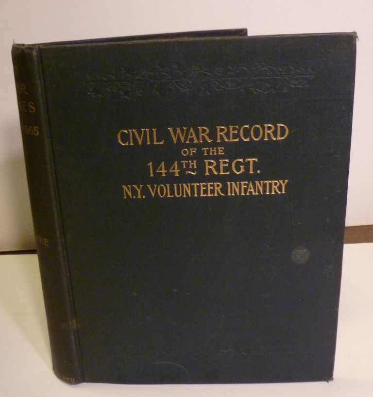CIVIL WAR RECORD of the 144th REGT. N.Y VOLUNTEER INFANTRY. James Harvey McKee.