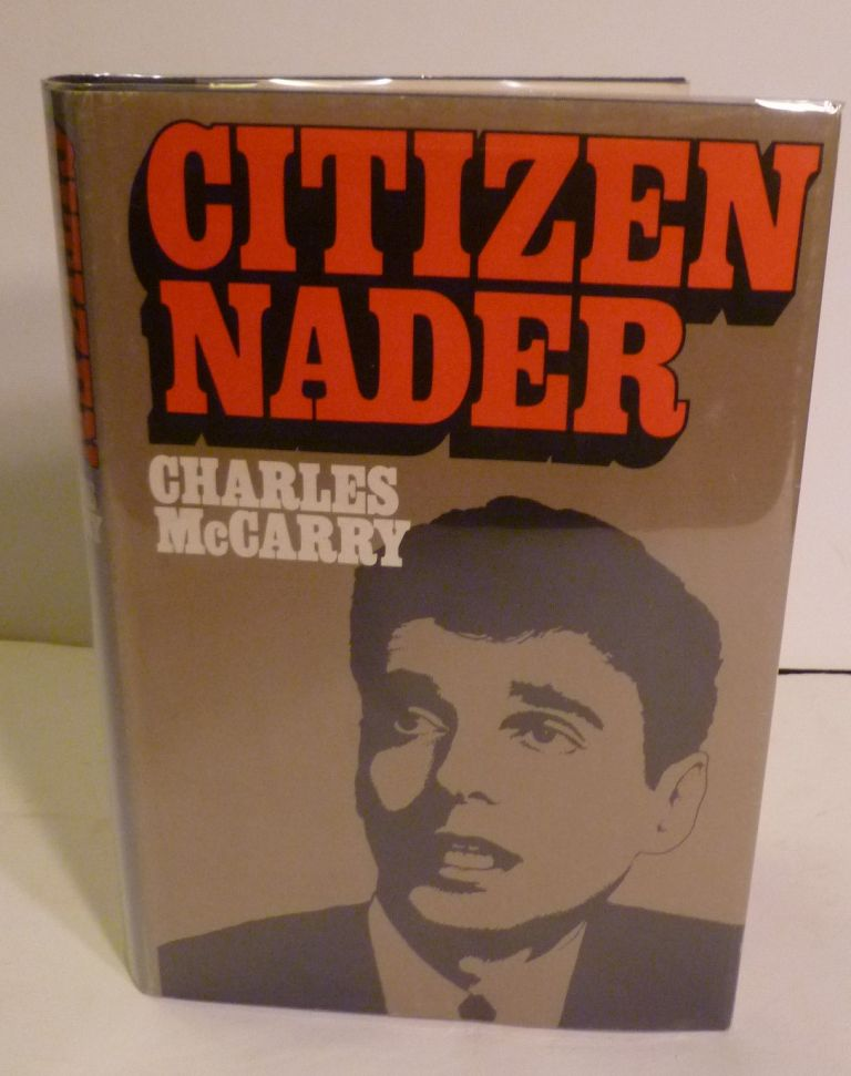 Citizen Nader. Charles McCarry.