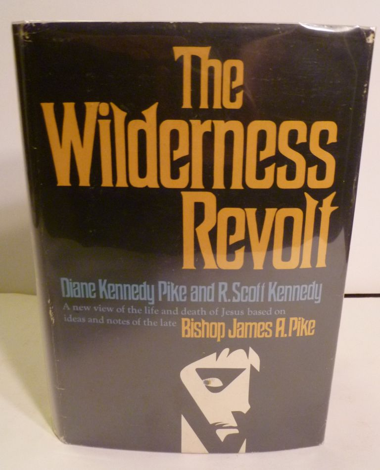 The Wilderness Revolt. Diane Kennedy Pike, Scott R. Kennedy.