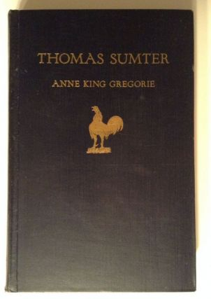 Thomas Sumter. Anne King Gregorie.