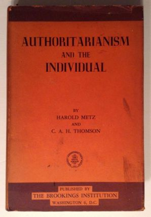 Authoritarianism and the Individual. Harold W. Metz, Charles A. H. Thomson