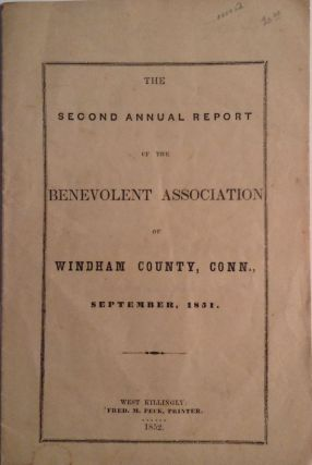 The Second Annual Report of the Benevolent Association of Windham County, Conn., September, 1851....