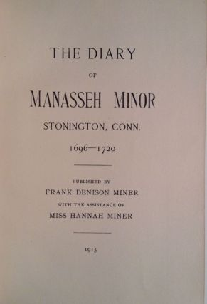 The Diary Of Manasseh Minor, Stonington, Conn. 1696-1720