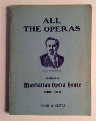All The Operas Produced At Manhatten Opera House Season 1909-10. Henry Vincent, Editon.