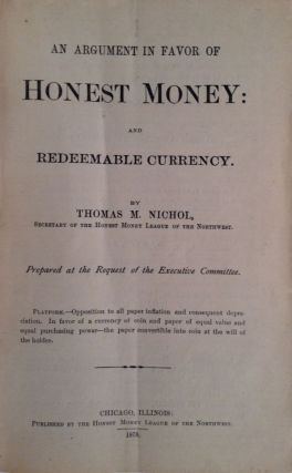 An Argument In Favor Of Honest Money And Redeemable Currency