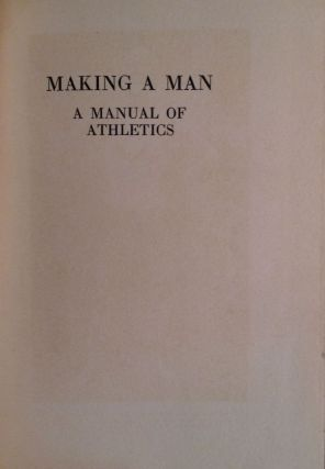 Making A Man. A Manual Of Athletics