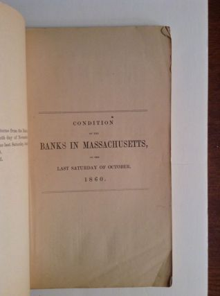 Abstracts Of The Returns From Banks And From The Institutions For Savings In Massachusetts 1860