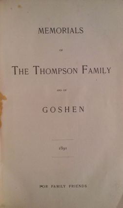 Memorials Of The Thompson Family And Of Goshen...For Family Friends