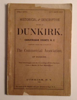 Historical and Descriptive Review Of Dunkirk, Chautauqua County, N.Y.....