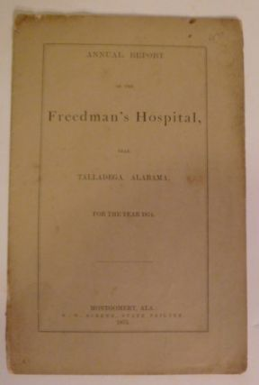 Annual Report of the Freedman's Hospital, Near Talladega, Alabama, for the Year 1874