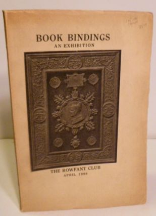 An Exhibition of Fine Bindings. Rowfant Club