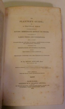The Planter's Guide; Or, A Practical Essay On The Best Method Of Giving Immediate Effect To Wood....