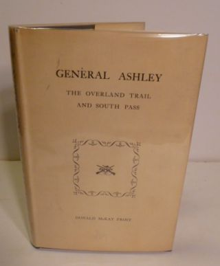 General Ashley; the Overland Trail And South Pass