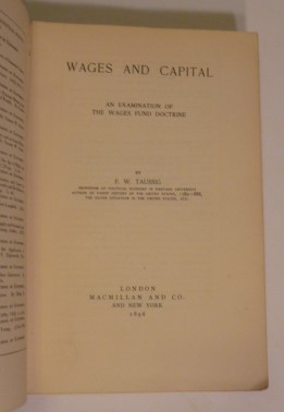 Wages And Capital - An Examination of The Wages Fund Doctrine
