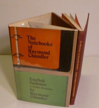 The Notebooks Of Raymond Chandle and English Summer A Gothic Romance. Raymond Chandler