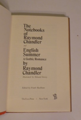 The Notebooks Of Raymond Chandle and English Summer A Gothic Romance
