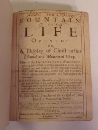 The Fountain Of Life Opened: Or, A Display of Christ in His Essential and Mediatorial Glory.